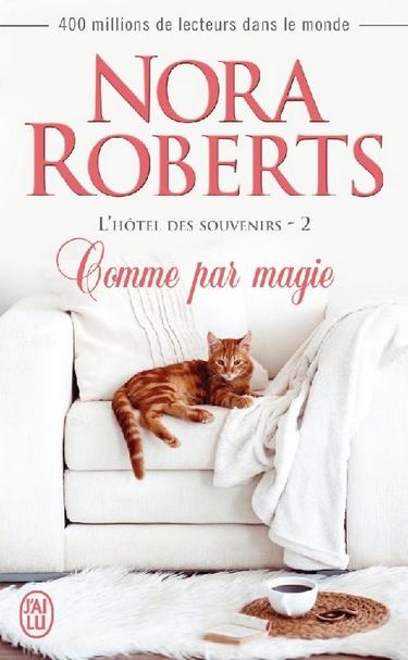L'hôtel des souvenirs - Tome 2 : Comme par magie de Nora Roberts  L_hyte10