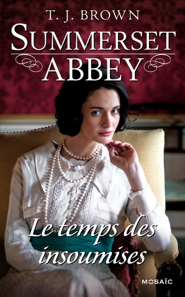 Summerset Abbey - Tome 3 : Le temps des insoumises de T. J. Brown Le_tem10