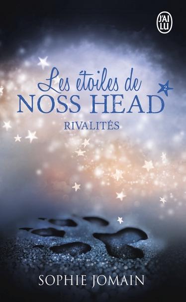 Les étoiles de Noss Head - Tome 2 : Rivalités de Sophie Jomain Rivali10