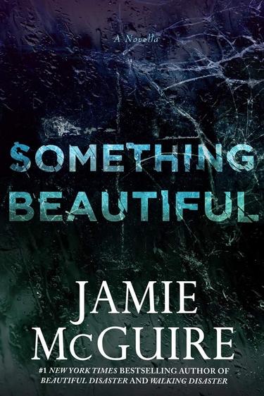 Beautiful - Tome 3 : Something Beautiful de Jamie McGuire Someth11
