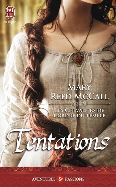Les chevaliers de l'Ordre du Temple, Tome 1 : Tentations de Mary Reed McCall Tentat10