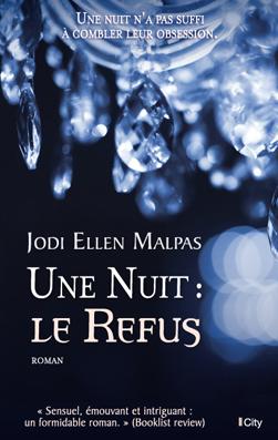 Une nuit - Tome 2 : Le refus de Jodi Ellen Malpas Une_nu10