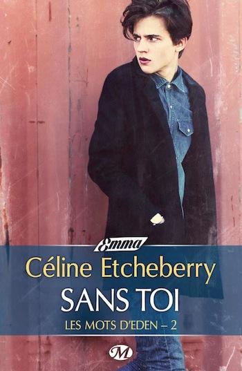 Les mots d'Eden - Tome 2 : Sans toi de Céline Etcheberry 11295710