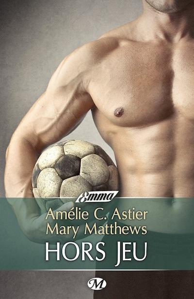 Hors jeu d'Amélie C. Astier et Mary Matthews 16891_10
