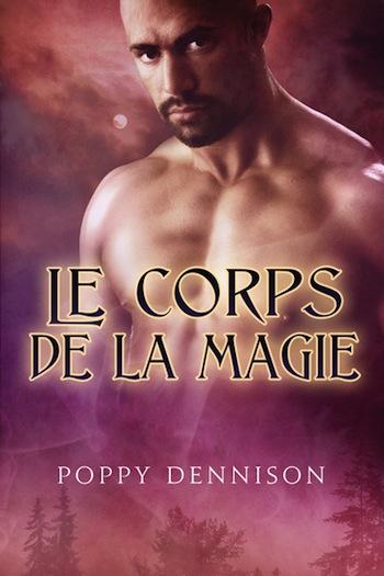 Les Triades - Tome 2 : Le corps de la magie de Poppy Dennison Bodyma10