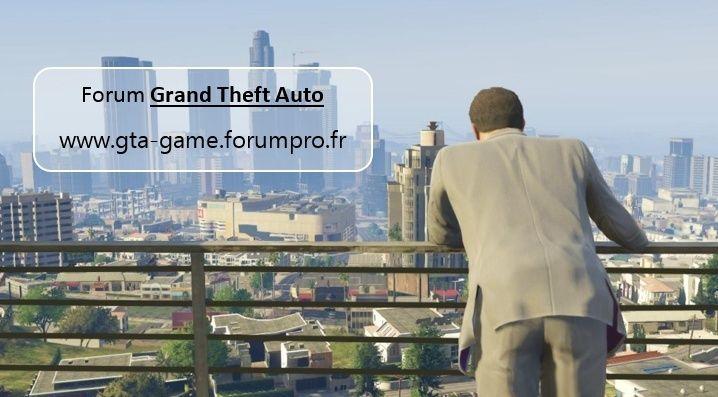 Forum : Grand Theft Auto