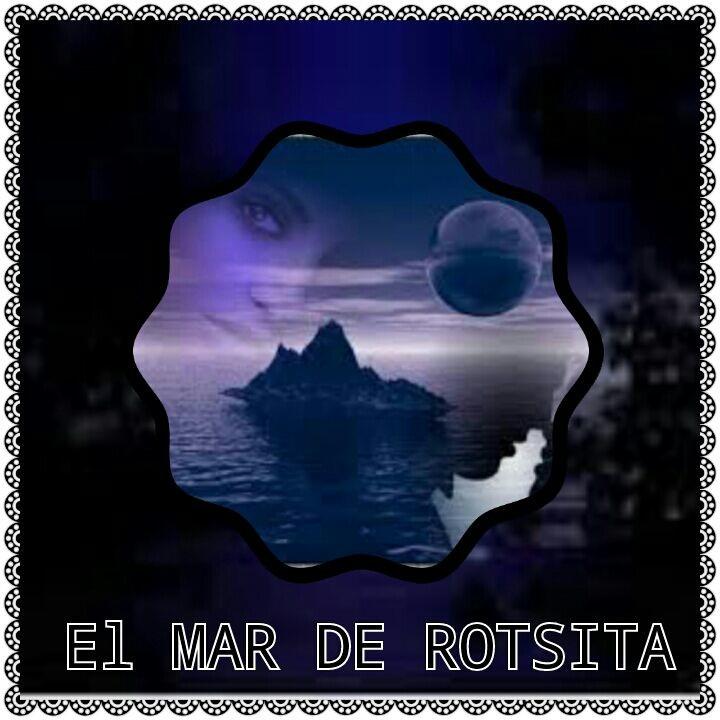 EL MAR DE ROTSITA