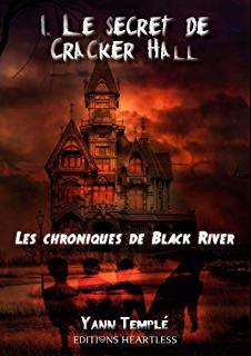 Les chroniques de Black River T1 : le secret de Cracker Hall de Yann Templé Chez les Editions Heartless 81twyu10