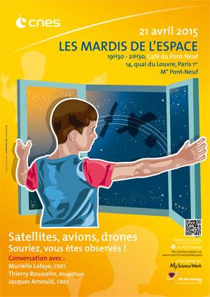 21 avril 2015 - Conférence (Mardis de l'espace) - Satellites, avions, drones : souriez, vous êtes observés ! Mardis10