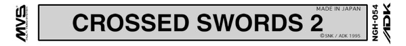 [AES/MVS] Crossed Swords 2 Cs2-mv10