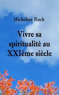 Vivre sa spiritualité au XXIème siècle Couver10