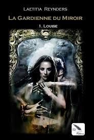 [Reydners, Laëtitia] La gardienne du miroir - Tome 1: Louise La_gar10