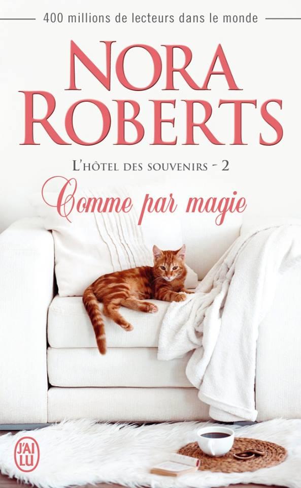 ROBERTS Nora - L'HÔTEL DES SOUVENIRS - Tome 2 : Comme par Magie 11112510