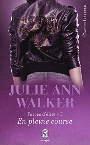 WALKER Julie Ann - FORCES D'ELITE - Tome 3 : En pleine course 51cxq410