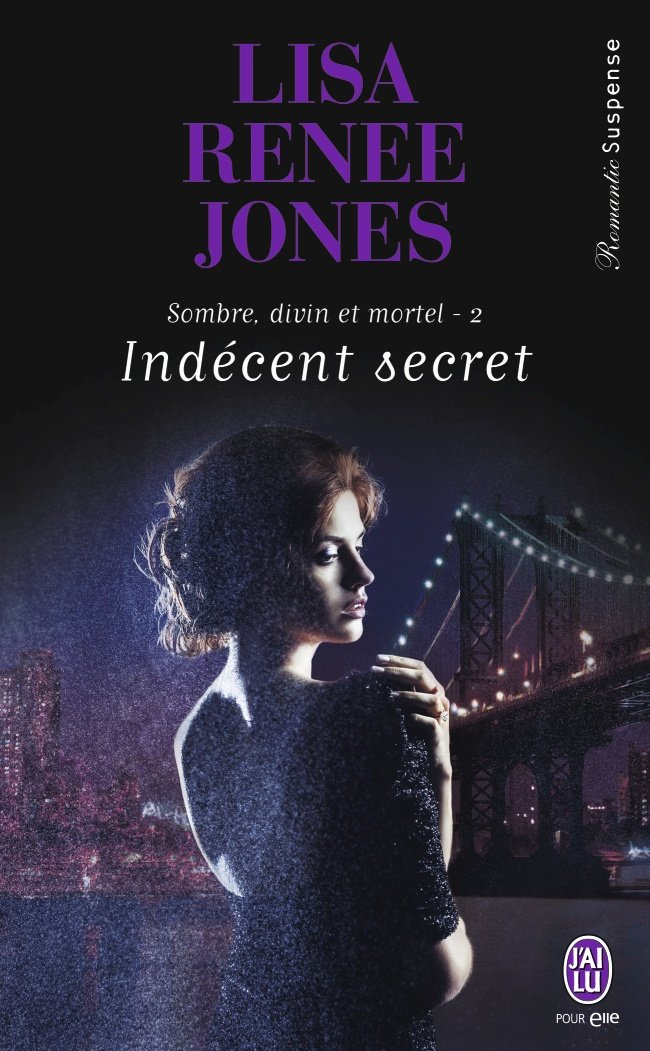 JONES Lisa Renee - SOMBRE, DIVIN ET MORTEL - Tome 2 : Indécent secret 61el8x10