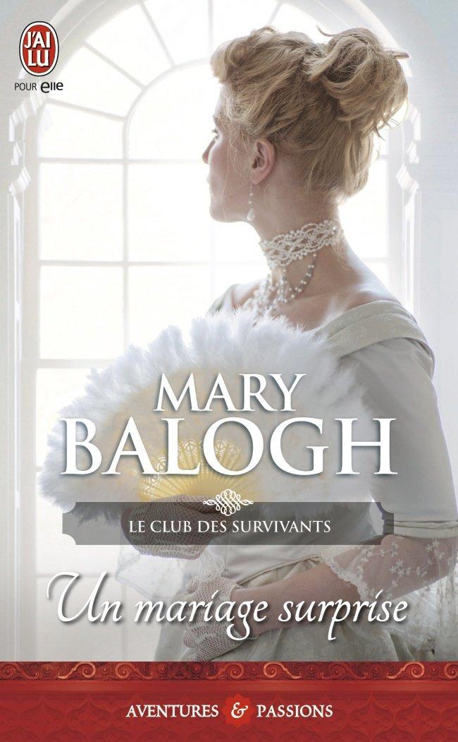 BALOGH Mary - LE CLUB DES SURVIVANTS - Tome 2 : Un mariage surprise 61x6ut10
