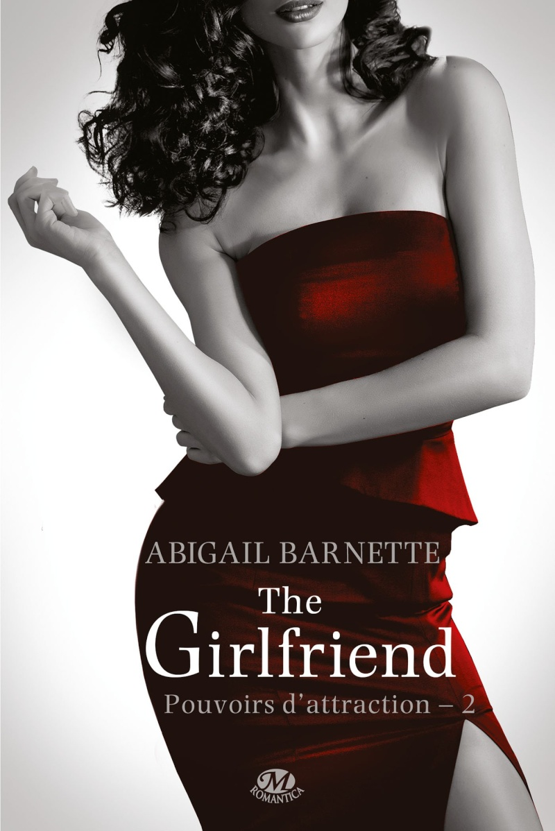 BARNETTE Abigail - POUVOIRS D'ATTRACTION - Tome 2 : The Girlfriend 715orv10