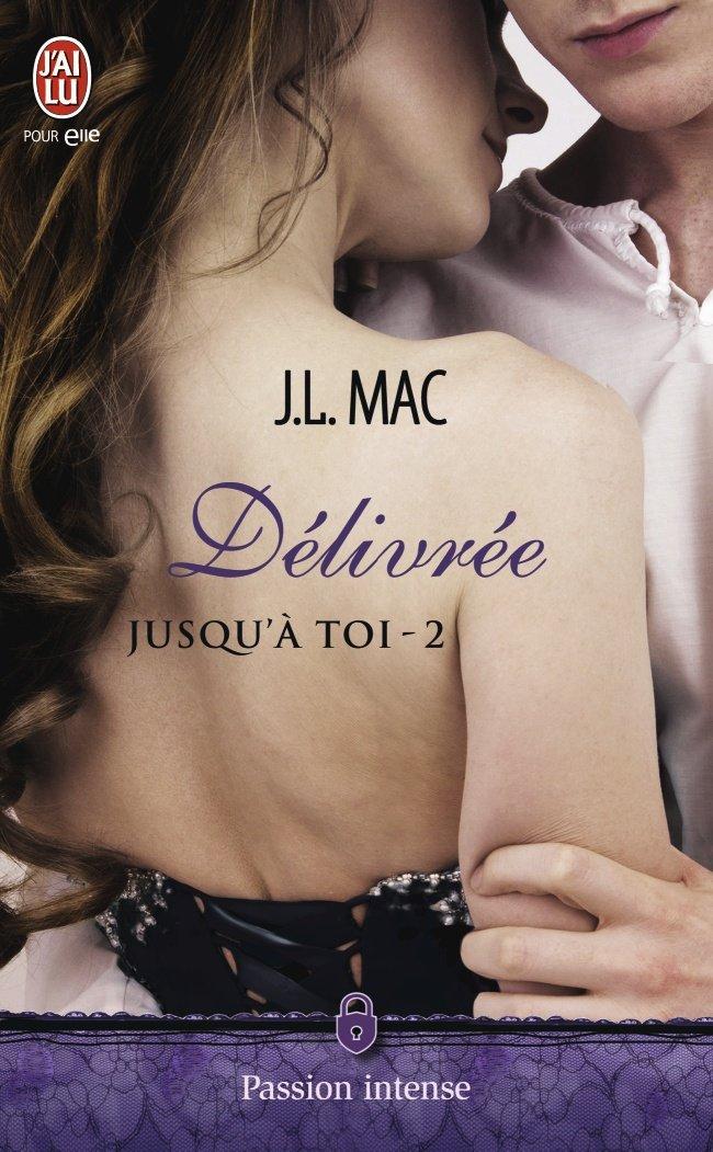 MAC J.L. - JUSQU'À TOI - Tome 2 : Délivrée 71xa-310