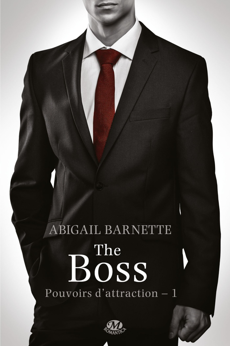 BARNETTE Abigail - POUVOIRS D'ATTRACTION - Tome 1 : The boss 812xy710