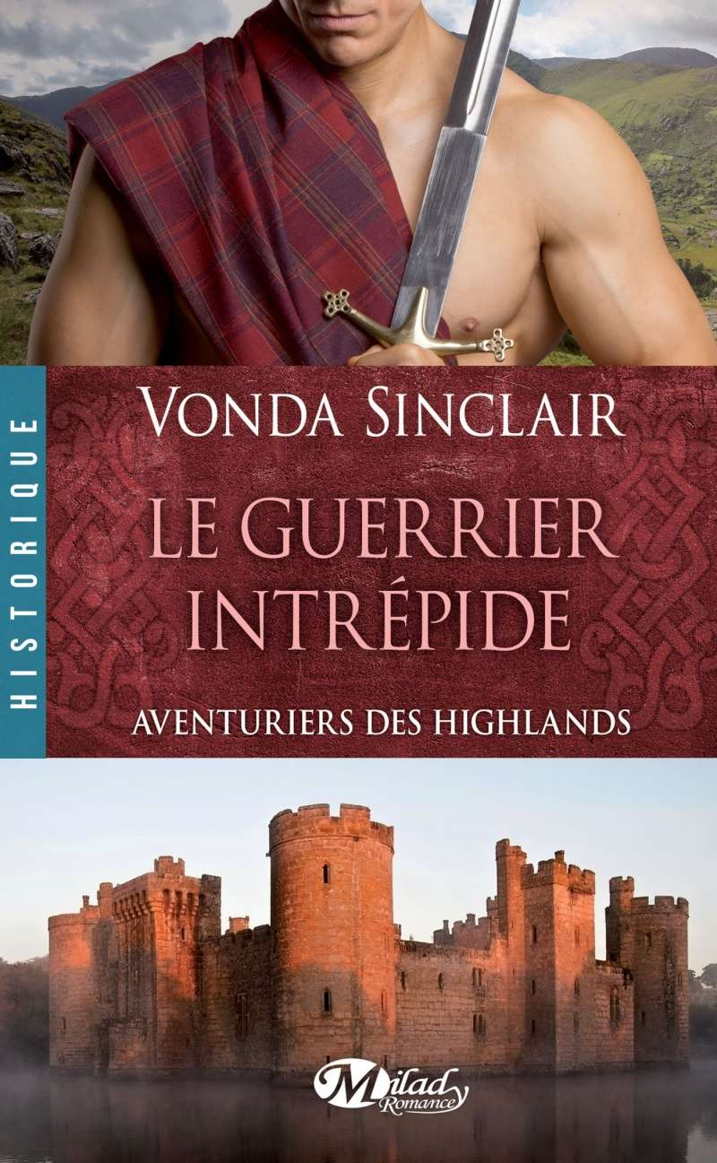 SINCLAIR Vonda - AVENTURIERS DES HIGHLANDS - Tome 3 : Le guerrier intrépide 91nvrr10