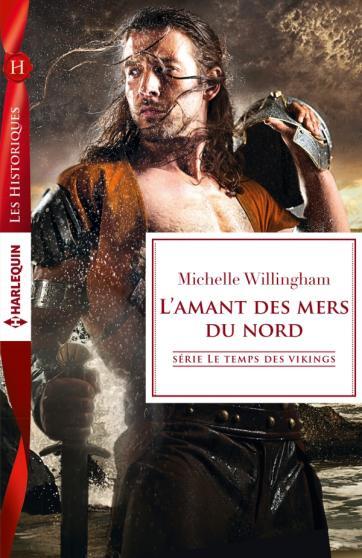 WILLINGHAM Michelle - LE TEMPS DES VIKINGS - Tome 2 : L'amant des mers du nord 97822813
