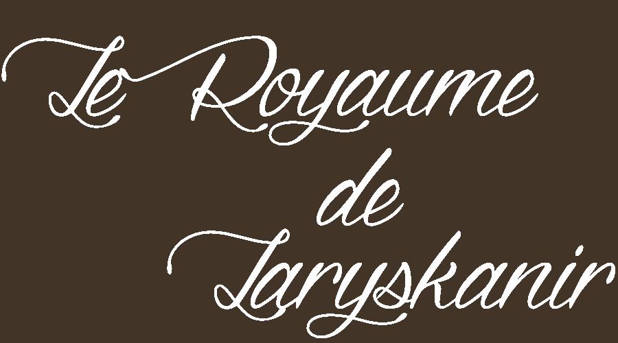 Le Royaume de Laryskanir