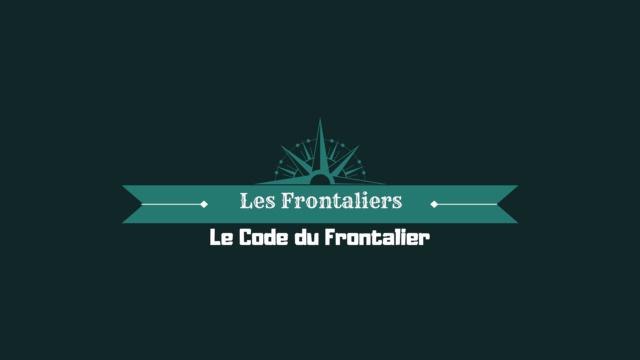 Le code du Frontalier [Présentation RP] 710