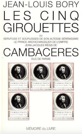 Cambacérès, l'art de servir tous les régimes. De Louis Faivre d'Arcier Captur17