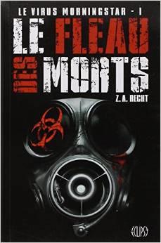 RECHT Zacharie Allan - Le Virus Morningstar - Tome 1: Le fléau des morts Virus210
