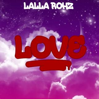 Lalla Rohz Love10