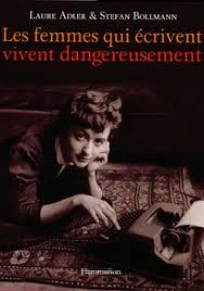 [Adler, Laure & Bollmann, Stefan] Les femmes qui écrivent vivent dangereusement  Adler10