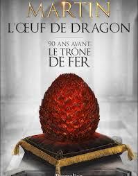 [Martin, George R.R.] L'œuf de dragon, 90 ans avant le Trône de fer  Oeuf_d10