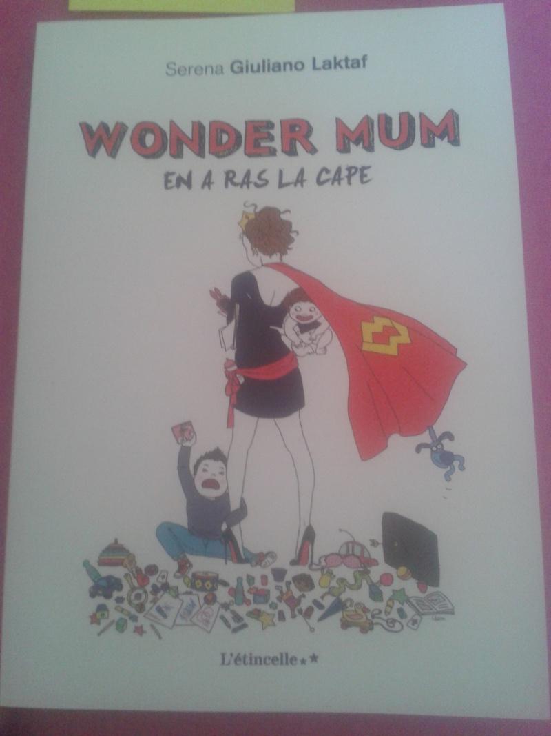 [Giuliano Laktaf, Serena] Wonder mum en a ras la cape  Wonder10