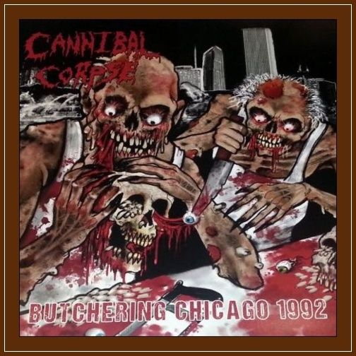 Cannibal Corpse - Butchering Chicago 1992 Live (Vinyl, 2015) 10101411