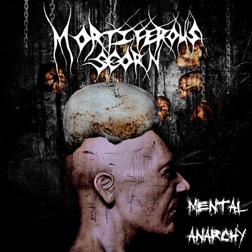 Mortiferous Scorn  - Mental Anarchy (2012) 22105010