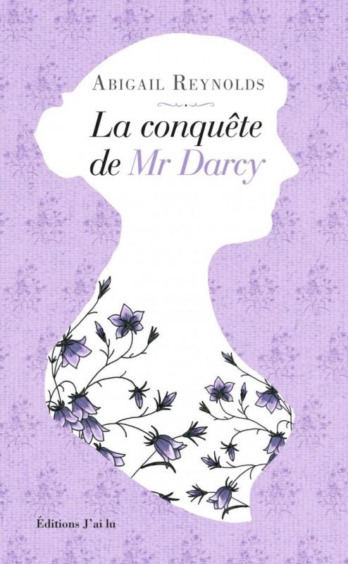 [Abigail Reynolds] La conquête de Mr Darcy Couv7511