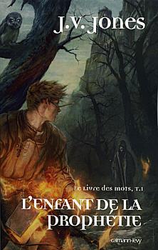 LE LIVRE DES MOTS (TOME 01) L'ENFANT DE LA PROPHETIE, de  J.V. JONES Livre-10