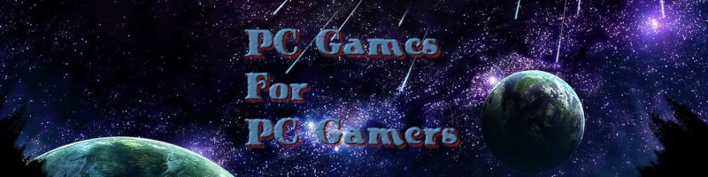PC Games for PC Gamers