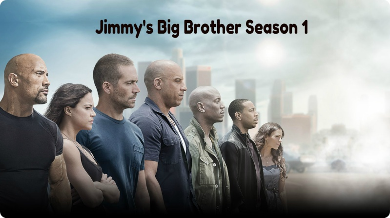 Jimmy's Big Brother: Fast and Furious