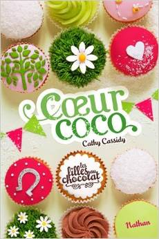 [Cathy Cassidy]Les filles au chocolat, tome 4 : Cœur Coco Coeurc10
