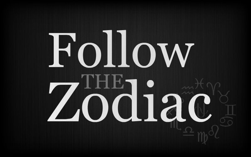 Follow The Zodiac