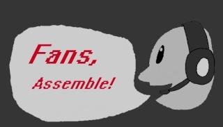 Fans, Assemble!
