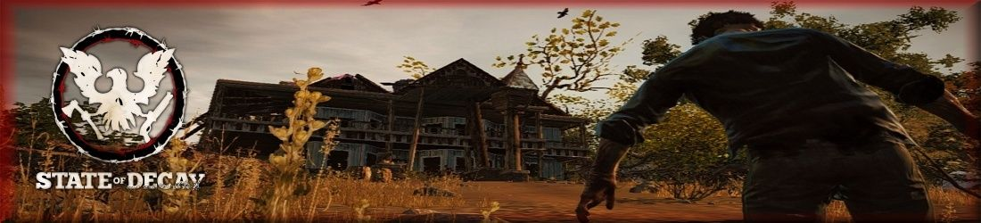 State of Decay Game Guide and Chat Forum