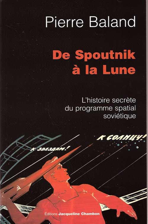 """Livre : """"De Spoutnik à la Lune"""" de Pierre Baland De_spo10"""