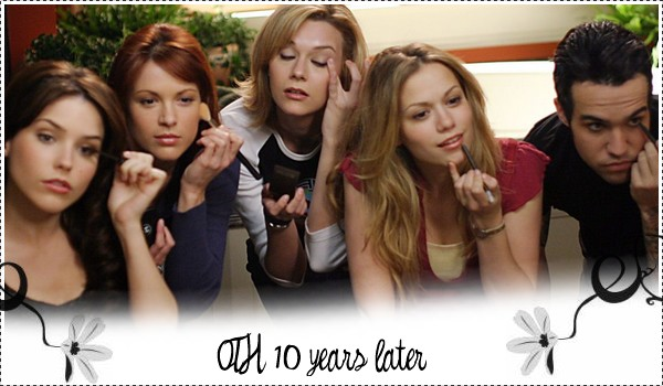 OTH 10 Years Later