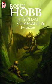 Hobb Robin - Le Renégat - Le Soldat Chamane tome 6 (spoiler) Jailu910