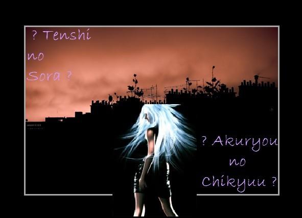 akuryou no chikyuu~tenshi no sora