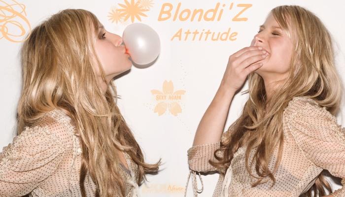 Blondie'Z Attitude