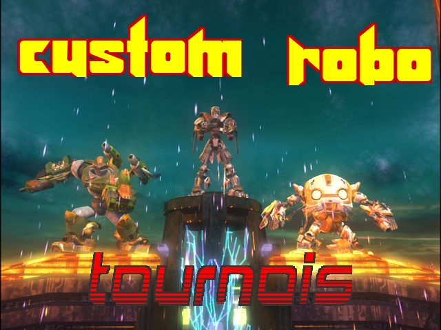 Custom Robo Tournois
