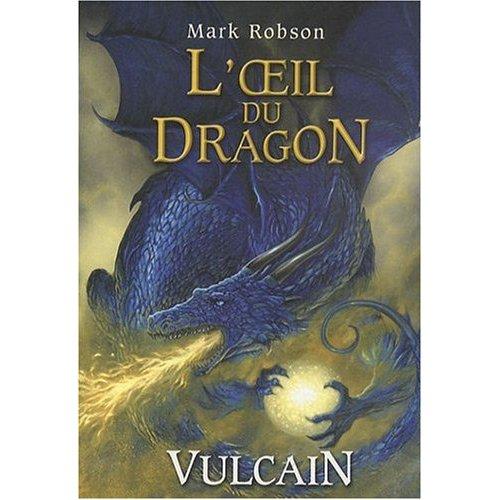 [Robson, Mark] L'oeil du Dragon - tome 1: Vulcain 517ehm10
